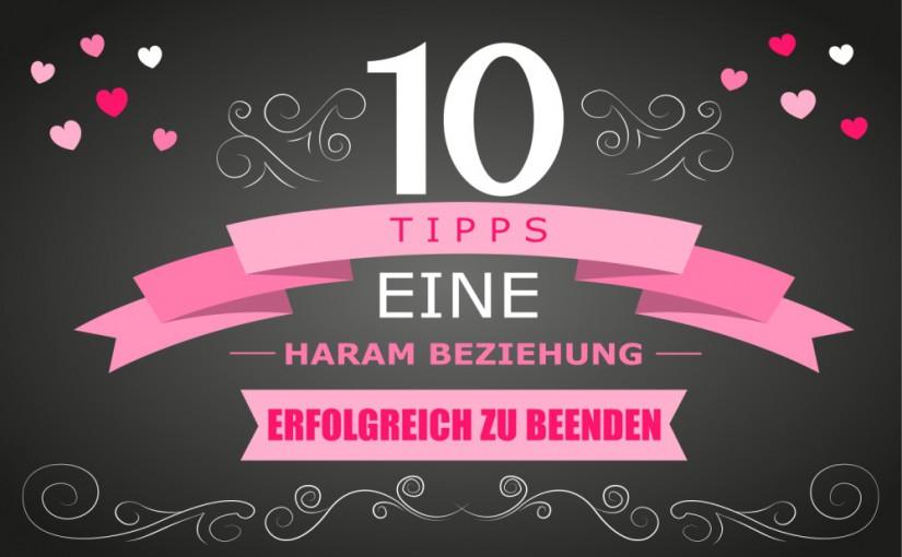 10 Tipps um eine Haram Beziehung erfolgreich zu beenden