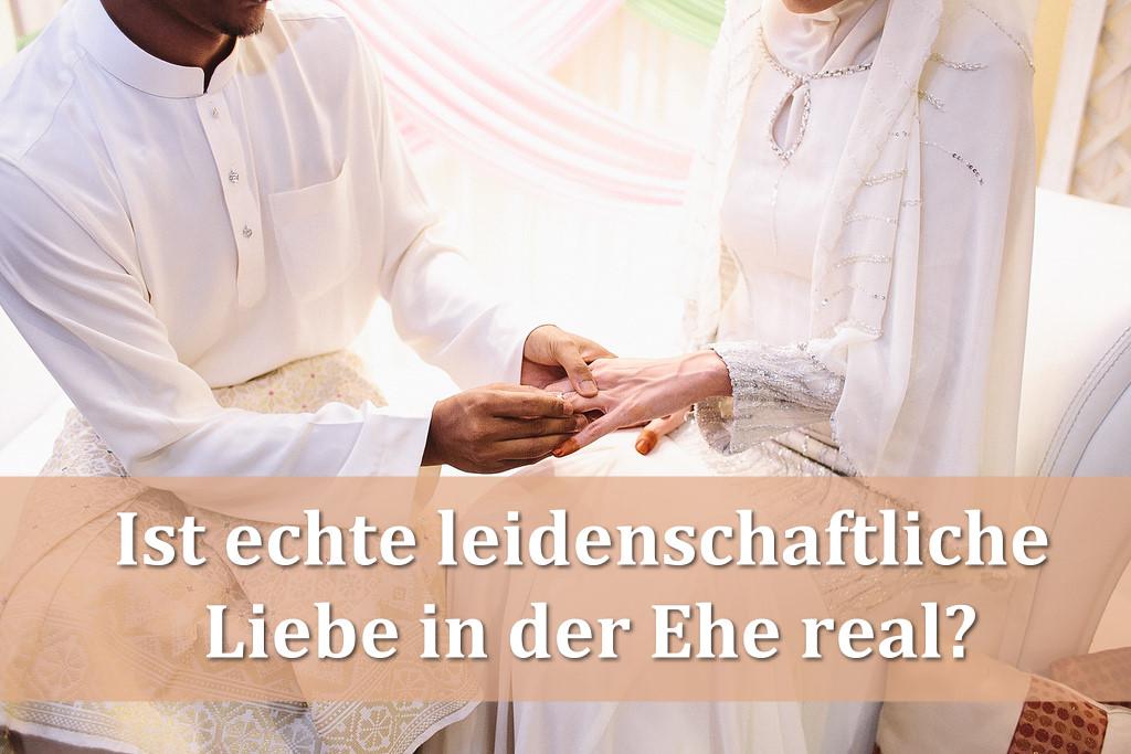 Ist echte leidenschaftliche Liebe in der Ehe real?