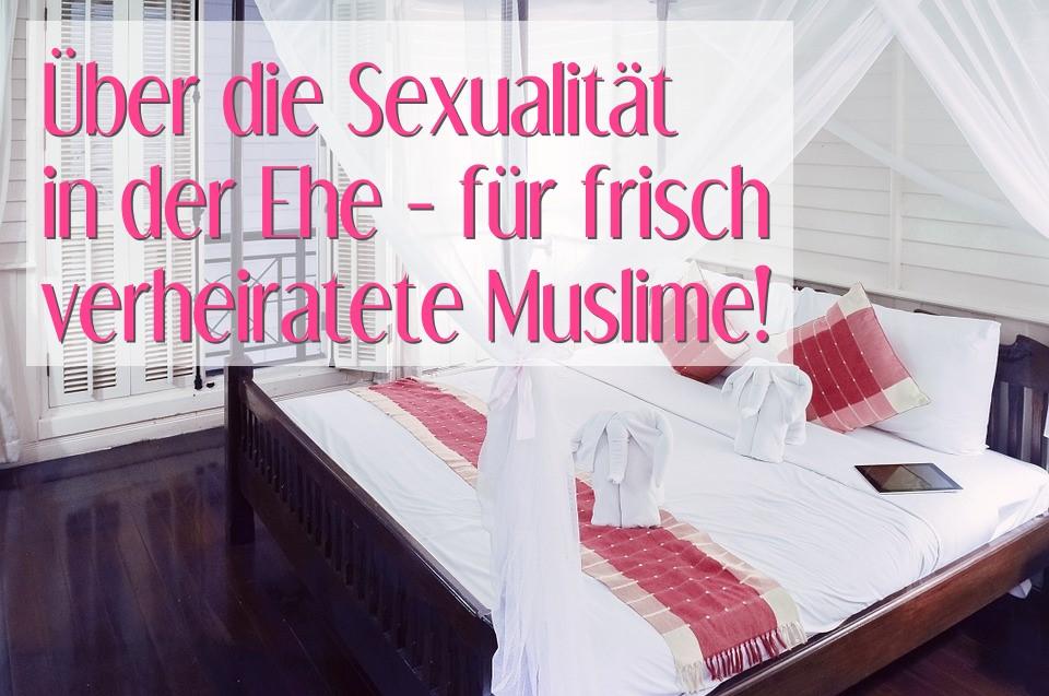 Über die Sexualität in der Ehe - für frisch verheiratete Muslime!